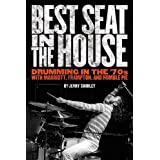 Best Seat in the House: Drumming in the '70s with Marriot, Frampton and Humble Pieby Jerry Shirley