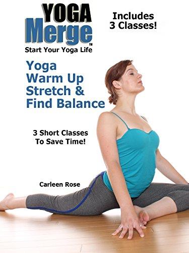 Yoga Warm Up, Stretch & Find Balance