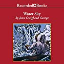 Water Sky (       UNABRIDGED) by Jean Craighead George Narrated by Kerin McCue