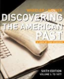 Discovering the American Past: A Look at the Evidence, Vol. 1: To 1877