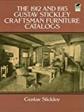 img - for The 1912 and 1915 Gustav Stickley Craftsman Furniture Catalogs book / textbook / text book