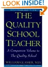 The Quality School Teacher: A Companion Volume to The Quality School