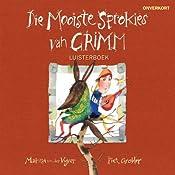 Die mooiste sprokies van Grimm [The Best Fairy Tales of Grimm] | [Marita Van der Vyver]