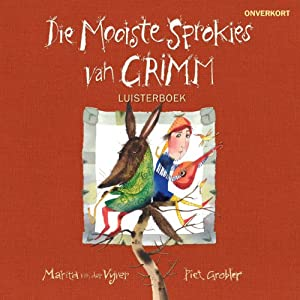 Die mooiste sprokies van Grimm [The Best Fairy Tales of Grimm] Audiobook
