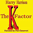 The K-Factor Audiobook by Harry Harrison Narrated by Phil Chenevert