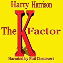 The K-Factor (       UNABRIDGED) by Harry Harrison Narrated by Phil Chenevert