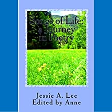 Songs of Life: A Journey in Poetry: Cantecele de Viata (       UNABRIDGED) by Jessie Lee Narrated by David Angelo