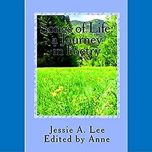 Songs of Life: A Journey in Poetry: Cantecele de Viata (       ungekürzt) von Jessie Lee Gesprochen von: David Angelo