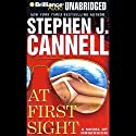At First Sight: A Novel of Obsession Audiobook by Stephen J. Cannell Narrated by Scott Brick