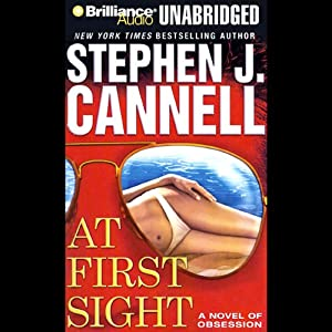 At First Sight: A Novel of Obsession | [Stephen J. Cannell]
