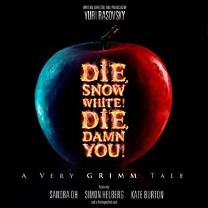 Die, Snow White! Die, Damn You!: A Very Grimm Tale | [Yuri Rasovsky]