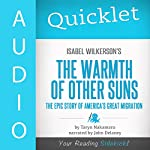 Quicklet on Isabel Wilkerson's the Warmth of Other Suns: The Epic Story of America's Great Migration | Taryn Nakamura