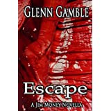Escape (a Jim Money Story Book 2) ~ Glenn Gamble