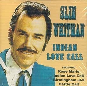 Slim Whitman Indian Love Call Amazon Com Music