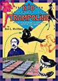 img - for The Kid Who Invented the Trampoline: and Other Extraordinary Stories About Inventions book / textbook / text book