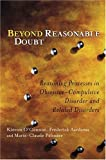 img - for Beyond Reasonable Doubt: Reasoning Processes in Obsessive-Compulsive Disorder and Related Disorders book / textbook / text book