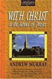With Christ In The School Of Prayer (1840300299) by Murray, Andrew