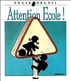 echange, troc Roger Brunel - Attention, école !
