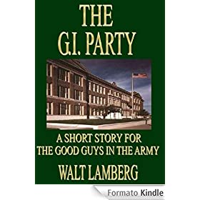 The G.I. Party (A Short Story for the Good Guys in the Army Book 6) (English Edition)
