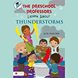 img - for The Preschool Professors Learn About Thunderstorms book / textbook / text book