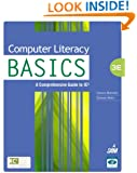 Computer Literacy BASICS: A Comprehensive Guide to IC3 (Technology Concepts)