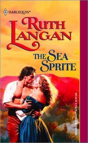 Sea Sprite (Sirens Of The Sea) (Harlequin Historical Series, No 565), Ruth Langan
