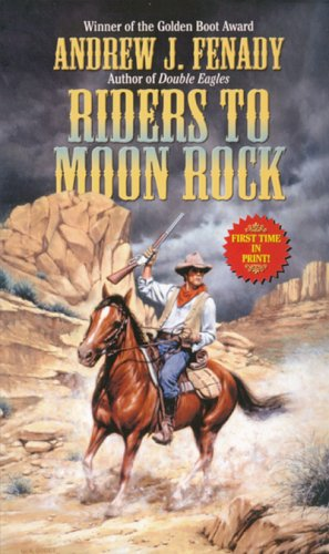 Riders To Moon Rock (Leisure Historical Fiction), Andrew J. Fenady