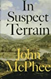 In Suspect Terrain (0374176507) by McPhee, John