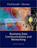 Business Data Communications and Networking (0471348074) by Jerry FitzGerald