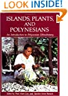Islands, Plants and Polynesians: An Introduction to Polynesian Ethnobotany