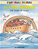 The First Rainbow (First Bible Stories) (1841353604) by Andrews, J.