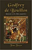 img - for Godfrey de Bouillon: Defender of the Holy Sepulcher book / textbook / text book