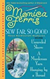 Sew Far, So Good (Needlecraft Mysteries (Berkley Paperback)) (0425232751) by Ferris, Monica