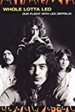 img - for Whole Lotta Led: Our Flight with Led Zeppelin book / textbook / text book