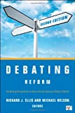 Debating Reform: Conflicting Perspectives on How to Fix the American Political System, 2nd Edition