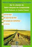 echange, troc François Lepère - Sur le Chemin de Saint-Jacques-de-Compostelle en France : La Via Podiensis : Le Puy-en-Velay, Saint-Jean-Pied-de-Port, Saint-Ja