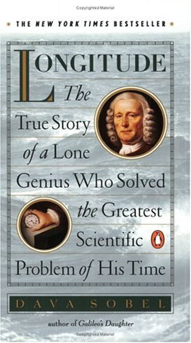 Longitude: The True Story of a Lone Genius Who Solved the Greatest Scientific Problem of His Time (0140258795)