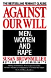 cover of Against Our Will : Men, Women, and Rape