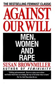 Cover of &quot;Against Our Will: Men, Women, a...