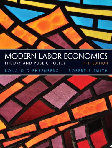 Modern Labor Economics: Theory and Public Policy, 11th Edition
