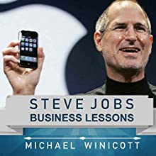 Steve Jobs: Business Lessons: Teachings from the Most Successful Innovator in the World Audiobook by Michael Winicott Narrated by Jack Chekijian