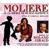 echange, troc Isabelle Aboulker, Roland Giraud - Molière, Ou La Double Vie De Jean Baptiste P.