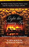 Light the Country Fire: The Homeowner's Guide to a Neglected Skill (1592281125) by Bokram, Karen