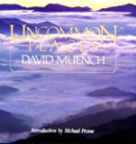 Uncommon Places: A Celebration of Appalachian Trail Country (0917953401) by Muench, David