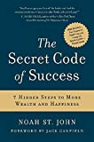 The Secret Code of Success: 7 Hidden Steps to More Wealth and Happiness