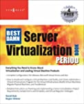 The Best Damn Server Virtualization B...