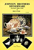 Johnson Brothers Dinnerware: Pattern Directory and Price Guide (0963868918) by Mary J. Finegan