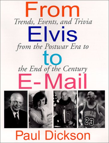 Image for From Elvis to E-Mail : Trends, Events, and Trivia from the Postwar Era to the End of the Century