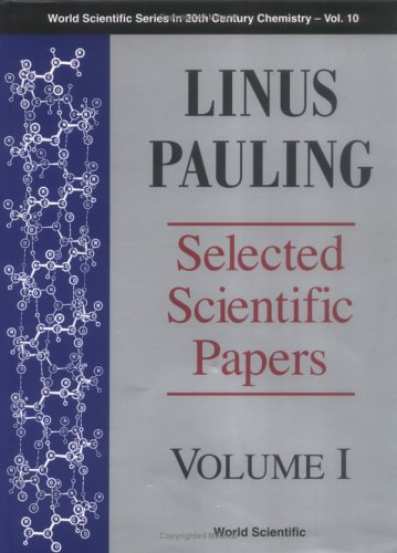 Linus Pauling: Selected Scientific Papers (World Scientific Series in 20th Century Chemistry)