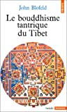 Le bouddhisme tantrique du Tibet (French Edition) (2020044005) by Blofeld, John